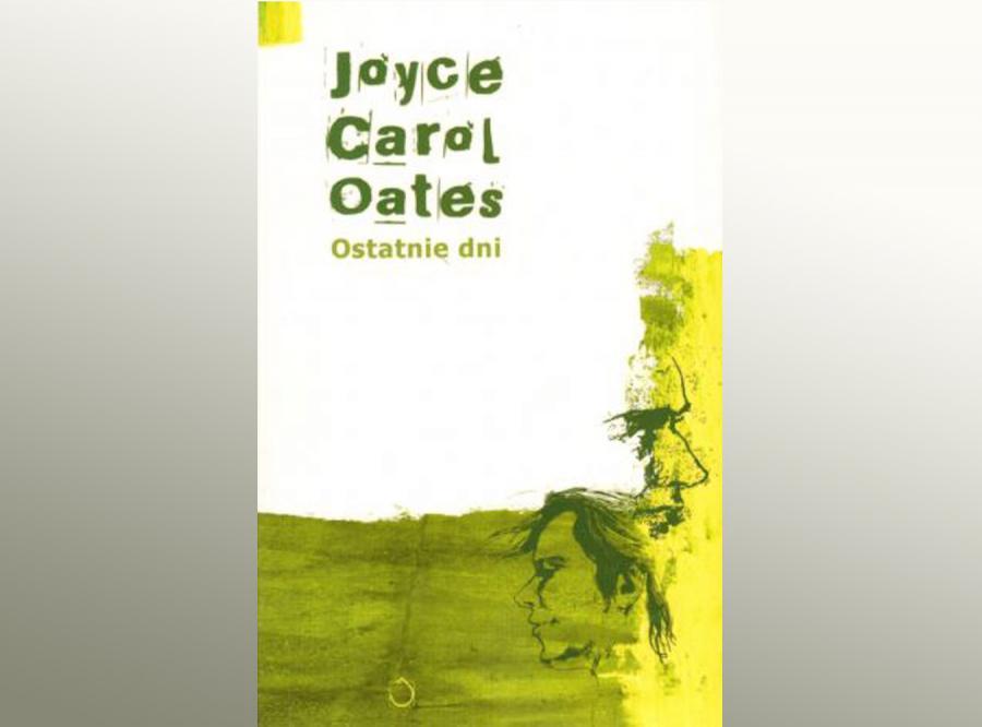 Recenzja nowej książki  Joyce Carol Oates \
