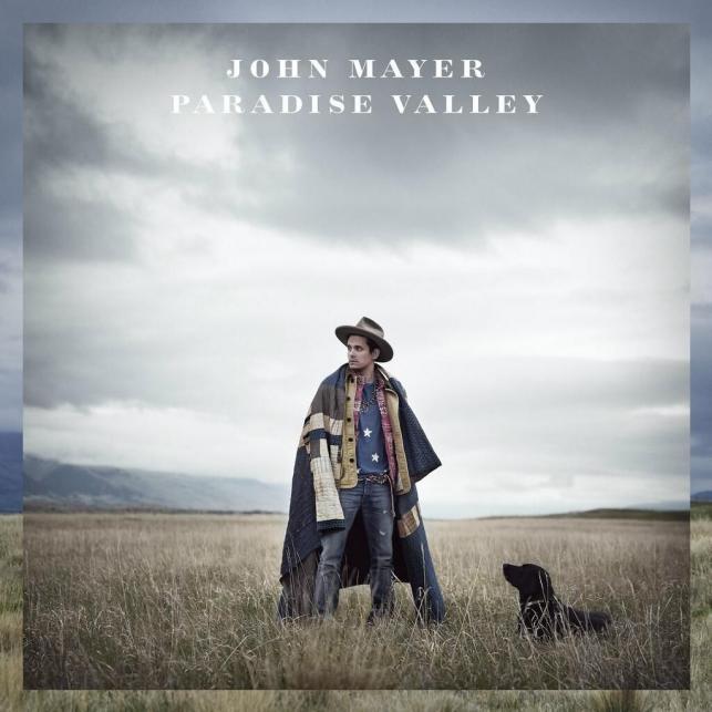 """""""Paradise Valey"""" –John Mayer"""
