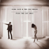"""Push the Sky Away"" – Nick Cave and the Bad Seeds"