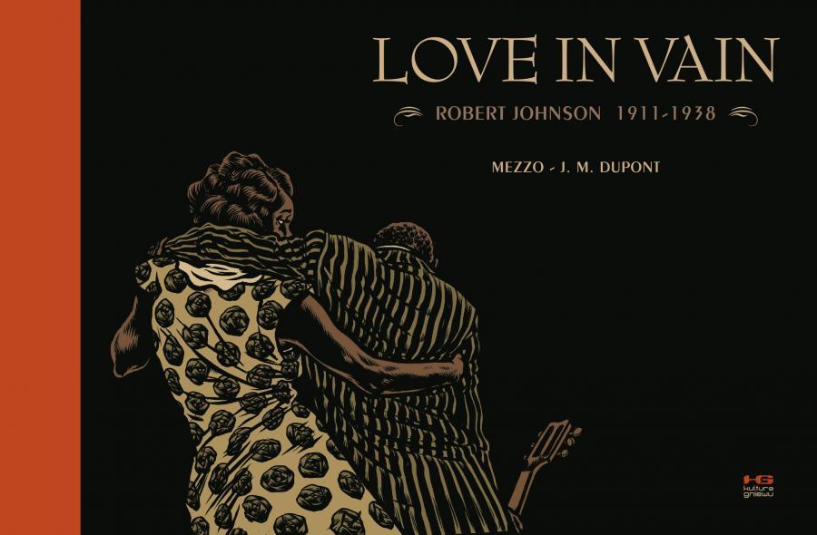"""""""Love in Vain. Robert Johnson 1911 – 1938"""" - okładka."""